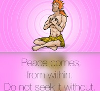 Peace comes  from within…